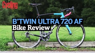 Review: B'twin ULTRA 720 AF | Cycling Weekly