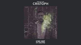 Knee Deep In Sound Podcast 003 - Cristoph