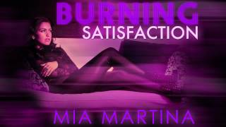 Mia Martina - Burning Satisfaction [Audio]