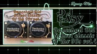 Dancehall Old School Classics of the 90s Vol  4 mix by djeasy