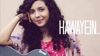 Hawayein - Jab Harry Met Sejal | Cover by Shreya Karmakar | Shah Rukh Khan | Arijit Singh
