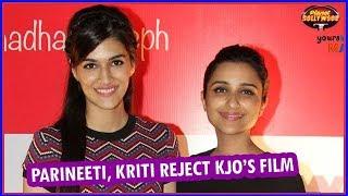 Parineeti Chopra, Kriti Sanon Reject Karan Johar