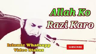 Allah Ko Razi Karo ❤️ Maulana Tariq Jameel Bayan ❤️ Islamic Whatsapp Status Video
