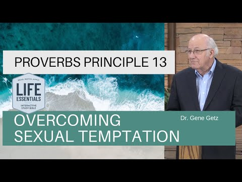 Proverbs #13  Overcoming Sexual Temptation