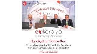 """Kardiyoloji Sohbetleri """"11. Kardiyoloji ve Kardiyovasküler Cerrahide Yenilikler Kongresi'nden..."""""""