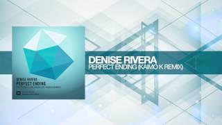 Denise Rivera - Perfect Ending (Kaimo K Remix) Amsterdam Trance