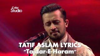 Atif Aslam, Tajdar-e-Haram, Coke Studio (Lyrics)