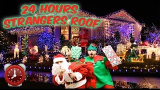 (SCARY) 24 HOUR OVERNIGHT STRANGERS ROOF FORT SANTA 🎅🏼 ⏰  | CRAZY POLICE SCARE CHASED BY OWNER!!