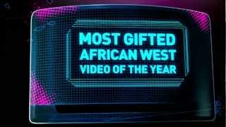 Channel O MVA 2012: Most Gifted African West Video | Nominees
