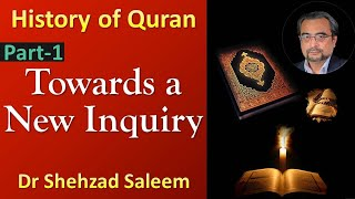 Topic 1 (Ep 1): Towards a New Inquiry (History of the Qur'an)