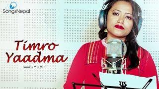 Timro Yaadma - Banika Pradhan   New Nepali Adhunik Song 2017/2074