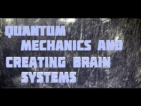 Science Documentary Creating Brain Systems Quantum Computing Quantum mechanics and Consciousness