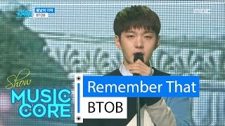 [HOT] BTOB - Remember That, 비투비 - 봄날의 기억 Show Music core 20160423