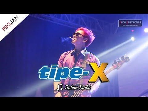 [NEW VIDEO] SALAM RINDU   TIPE-X [Live Konser PROJAM - JAKARTA SELATAN 26 Agustus 2017]