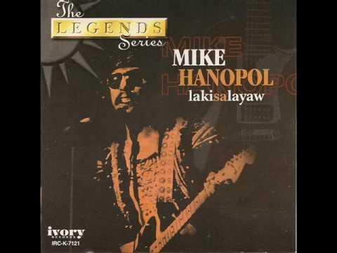 Laki Sa Layaw Mike Hanopol