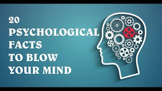 20 Psychological Facts to Blow your Mind