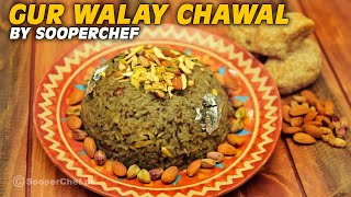Gur Walay Chawal Recipe - SooperChef