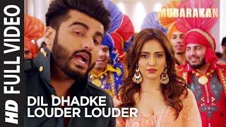 Dil Dhadke Louder Louder Full Video Song l MUBARAKAN | Anil Kapoor Arjun Kapoor | Ileana | Athiya