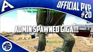ADMIN SPAWNED GIGA!!! Official PvP - Let's Play Episode 20 - Ark: Survival Evolved