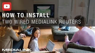 Medialink Wired Router to Router Installation