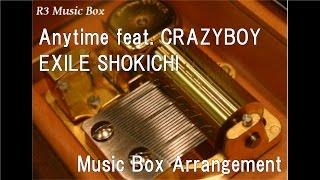 Anytime feat. CRAZYBOY/EXILE SHOKICHI [Music Box]