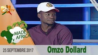 MADE IN AFRICA DU 25 SEPTEMBRE 2017 AVEC OMZO DOLLAR