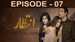 Intezaar - Episode 7 | A Plus