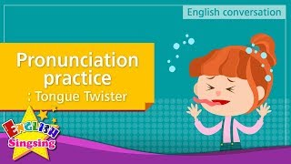 12. Pronunciation practice: Tongue Twister (English Dialogue) - Educational video for Kids