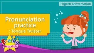 12. Pronunciation practice: Tongue Twister (English Dialogue)