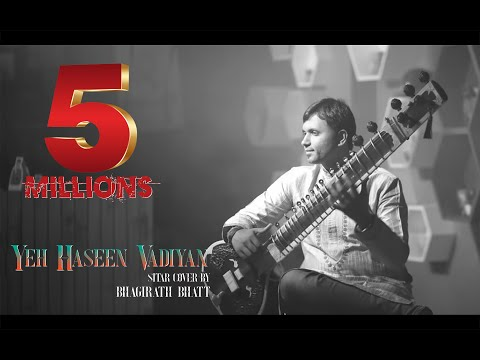 Yeh Haseen Vadiyan Sitar cover Bhagirath Bhatt Instrumental Ankit Dhupper