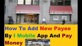 I Mobile App Fund Transfer (How To Add Payee And Transfer Money Easily)