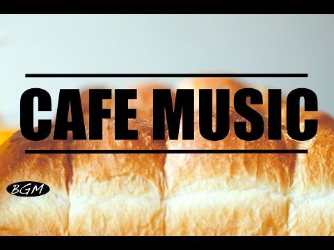 【CAFE MUSIC】Jazz & Bossa Nova Music For Work Study Relax Background Music