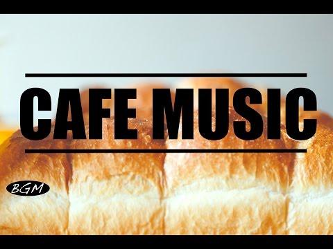 【CAFE MUSIC】Jazz & Bossa Nova Music For Work,Study,Relax - Background Music