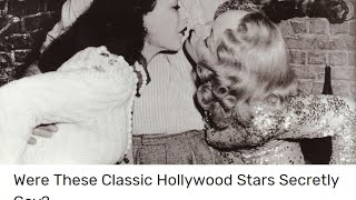 Were These old hollywood Stars Secretly gay ?