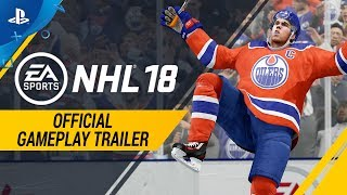 NHL 18 - OFFICIAL GAMEPLAY TRAILER | PS4