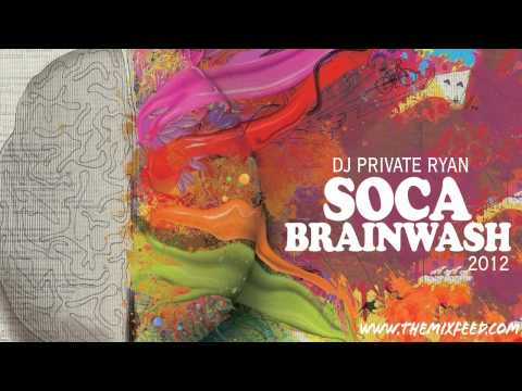 Xxx Mp4 Private Ryan Soca Brainwash 2012 Welcome To Trinidad Pre Carnival Edition SOCA 2012 MIX 3gp Sex