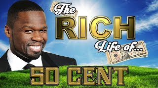 The RICH Life - 50 CENT - The RICH Life - BANKRUPT ? Net Worth 2017 - S.1 Ep.8