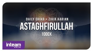 Daily Dhikr | Zikir Harian - Astaghfirullah 1000x الأذكار اليومية - أستغفر الله