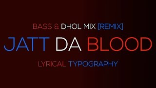 JATT DA BLOOD | MANKIRT AULAKH | REMIX | BASS & DHOL MIX | LYRICAL TYPOGRAPHY