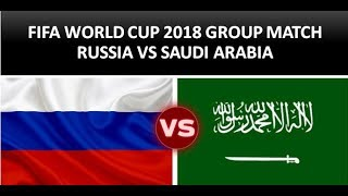 Russia vs Saudi Arabia I Group A I 2018 Fifa World Cup I Game #1 opening match of fifa worldcup 2018