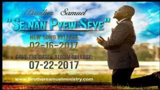 Se nan pyew Seye - Brother Samuel Vitalerme