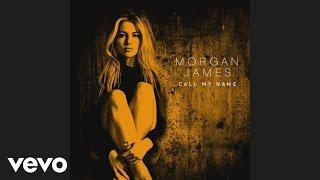 Morgan James - Call My Name (Audio)