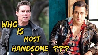 Hollywood Tom Cruise VS Bollywood Salman Khan 2018 || Who Is More Handsome Actor