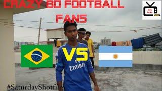 Crazy Football Fans BD ft. Brasil VS Argentina Civil War