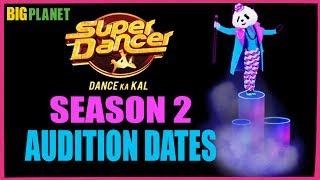 super dancer season 2 | audition date | full details| 2017 |