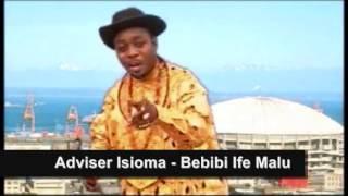 Adviser Isioma - Bebibi Ife Malu