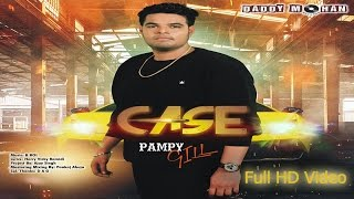 Case | Full Video | Pampy Gill | Latest Punjabi Songs 2017 | Daddy Mohan Records