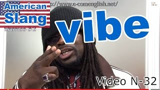 Slang Afro Américain - Argot Anglais 32/32 : Vibe.