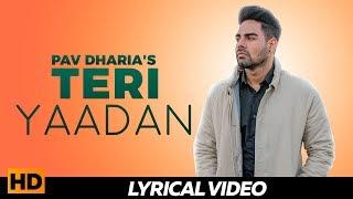 PAV DHARIA - Teri Yaadan ( Lyrical Video ) | Popular Punjabi Sad Songs
