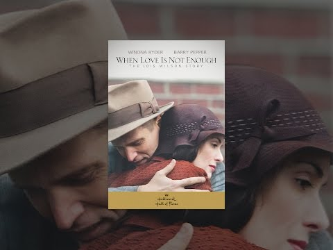 Xxx Mp4 When Love Is Not Enough The Lois Wilson Story 3gp Sex